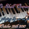 """We Shall Overcome""  (""trying"" to ) Play by Piano (October 28th 2010)<br /> <a href=""https://youtu.be/UXXaeeJzrNY"">https://youtu.be/UXXaeeJzrNY</a><br /> <br /> <a href=""https://creativemusicartsy.wordpress.com/2017/01/16/music-piano-we-shall-overcome-by-ear-at-mlk-jr-tribute/"">https://creativemusicartsy.wordpress.com/2017/01/16/music-piano-we-shall-overcome-by-ear-at-mlk-jr-tribute/</a>"