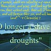 """NO longer a slave to...droughts""<br /> <a href=""https://youtu.be/Pzrof0m4E9Y"">https://youtu.be/Pzrof0m4E9Y</a><br /> <br /> <a href=""https://creativemusicartsy.wordpress.com/2017/03/03/music-prayer-no-longer-a-slave-to-droughts/"">https://creativemusicartsy.wordpress.com/2017/03/03/music-prayer-no-longer-a-slave-to-droughts/</a><br /> <br /> <br /> <a href=""https://www.openbible.info/topics/drought"">https://www.openbible.info/topics/drought</a><br /> <br /> <a href=""http://salphotobiz.smugmug.com/Other/Minnesota-Agriculture-Farming/46475811_r6PxWr#!i=3960274405&k=gRBk8cn&lb=1&s=A"">http://salphotobiz.smugmug.com/Other/Minnesota-Agriculture-Farming/46475811_r6PxWr#!i=3960274405&k=gRBk8cn&lb=1&s=A</a>"
