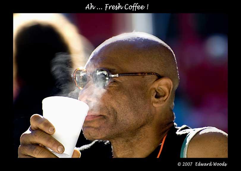 Ah ... Fresh Coffee