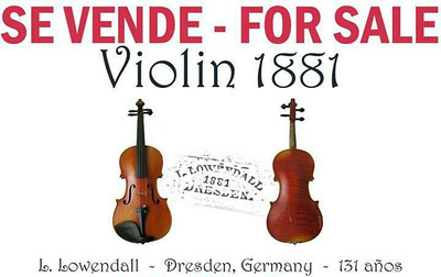 ANTIQUE VIOLIN - From Germany, from Dresden 1881. The maker is L. Lowendall PRICE: $7,000-U.S.$ - OR BEST OFFER  LOCATION: Heredia (Santo Domingo)  CONTACT: GarageSalesInCostaRica@gmail.com