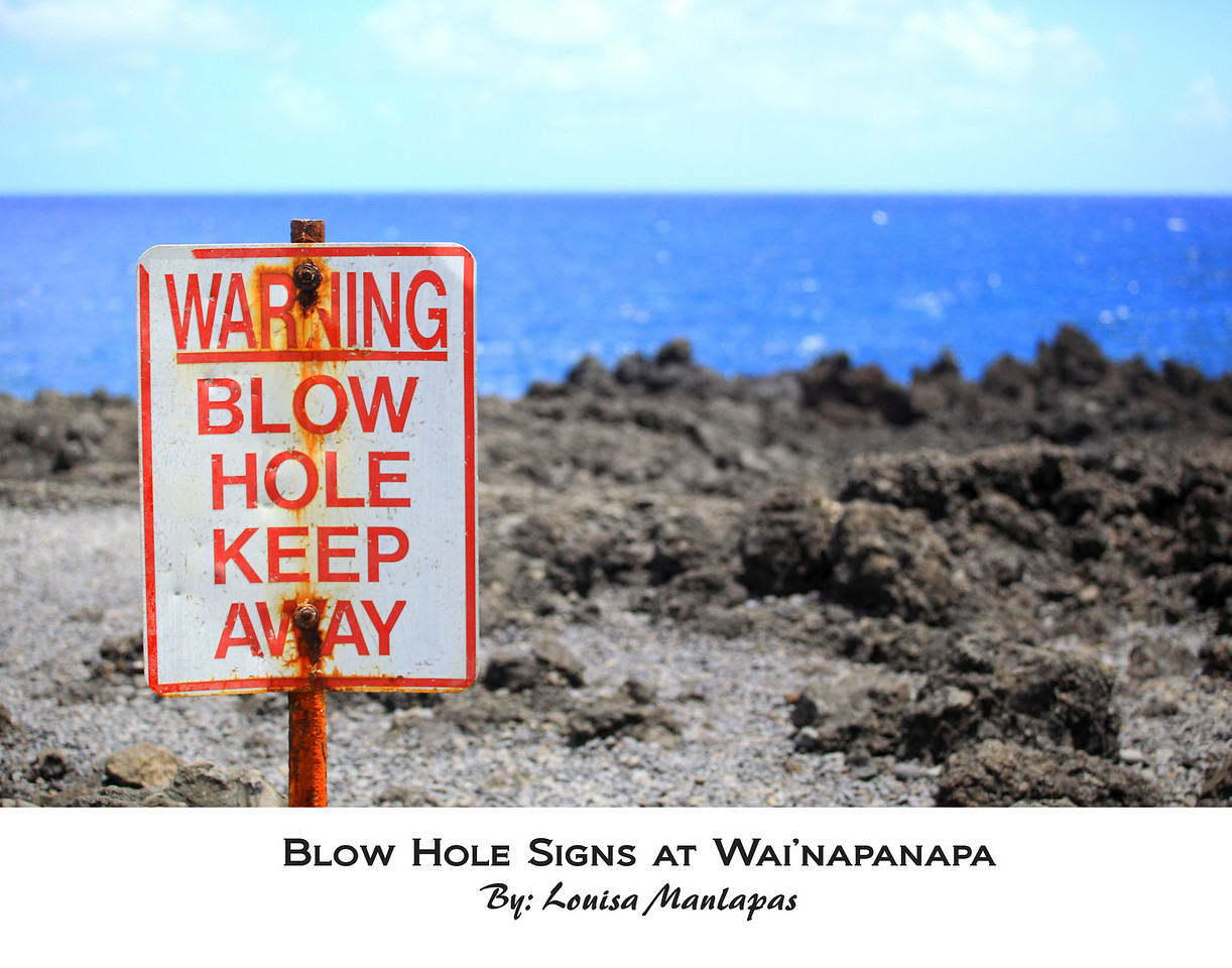 You've been warned!  --- Blow Hole, Maui Hawaii, Wai'napanapa, Hana Drive