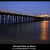 Malibu Pier, Night Shot, Long Exposure, Malibu California
