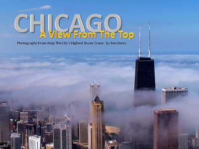 "My New Book: Chicago ""A View From The Top"" IS NOW HERE!!!  By: Ken Derry   JUST GO TO MY WEB SITE AT: WWW.KENDERRY.COM This hard cover book has over 100 of my best shots in it on 100# paper and varnished 4 color pages."