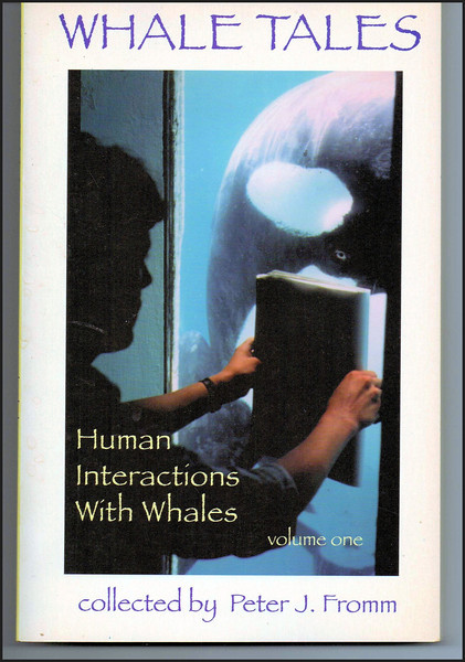 """Whale Tales Volume One"" by Peter J. Fromm (Whale Tale Press, 1995)"