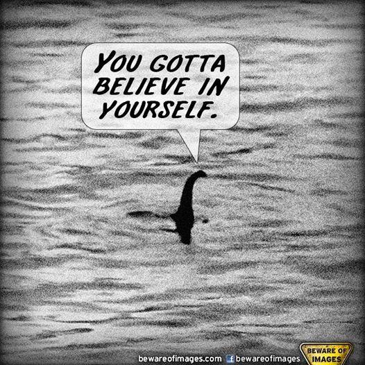 You Gotta Believe in Yourself