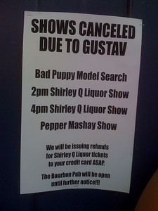 As I said, Gustav ruined everything!