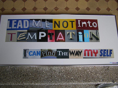 Lead me not into temptation. I can find the way myself. (Rita Mae Brown)