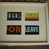 Be nice or leave<br /> A/P, collection of the artist<br /> 1/4, gift to Alvarado School auction, 2011<br /> 2/4, gift to friend Heather