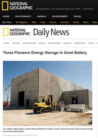 Efforts to support the introduction of the Sodium Sulfur (NaS) battery by Electric Transmission Texas (ETT) resulted in widespread publicity including this photo of mine, which ran on the National Geographic website.