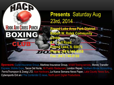 HACP Boxing Sat Aug 23rd Round Lake 814 Hart Rd from 7-10pm  Photographer's Name: Juan  Curiel Photographer's City and State: Round Lake, IL