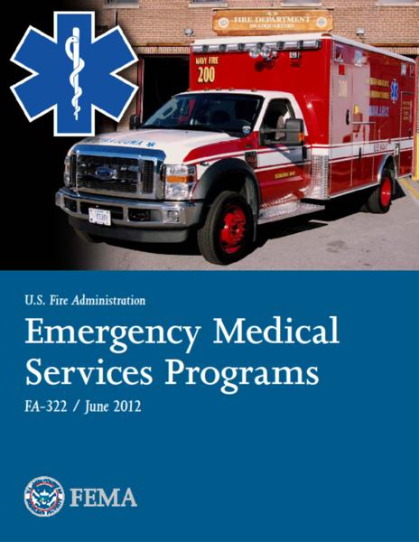 U.S. Fire Administration. Emergency Medical Services Programs June 2012 (FEMA) Class Brochure