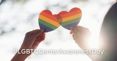 #LGBTQCenterAwarenessDay