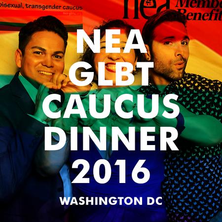 NEA GLBT Caucus Dinner - Washington DC