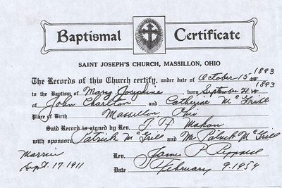 "This is a copy of a Baptism Certificate for my grandmothers sister. ""Mary Josephine"". My Great Grandparents are marked as the parents and the sponsers were my greatgrandmothers' brother and sister in law."