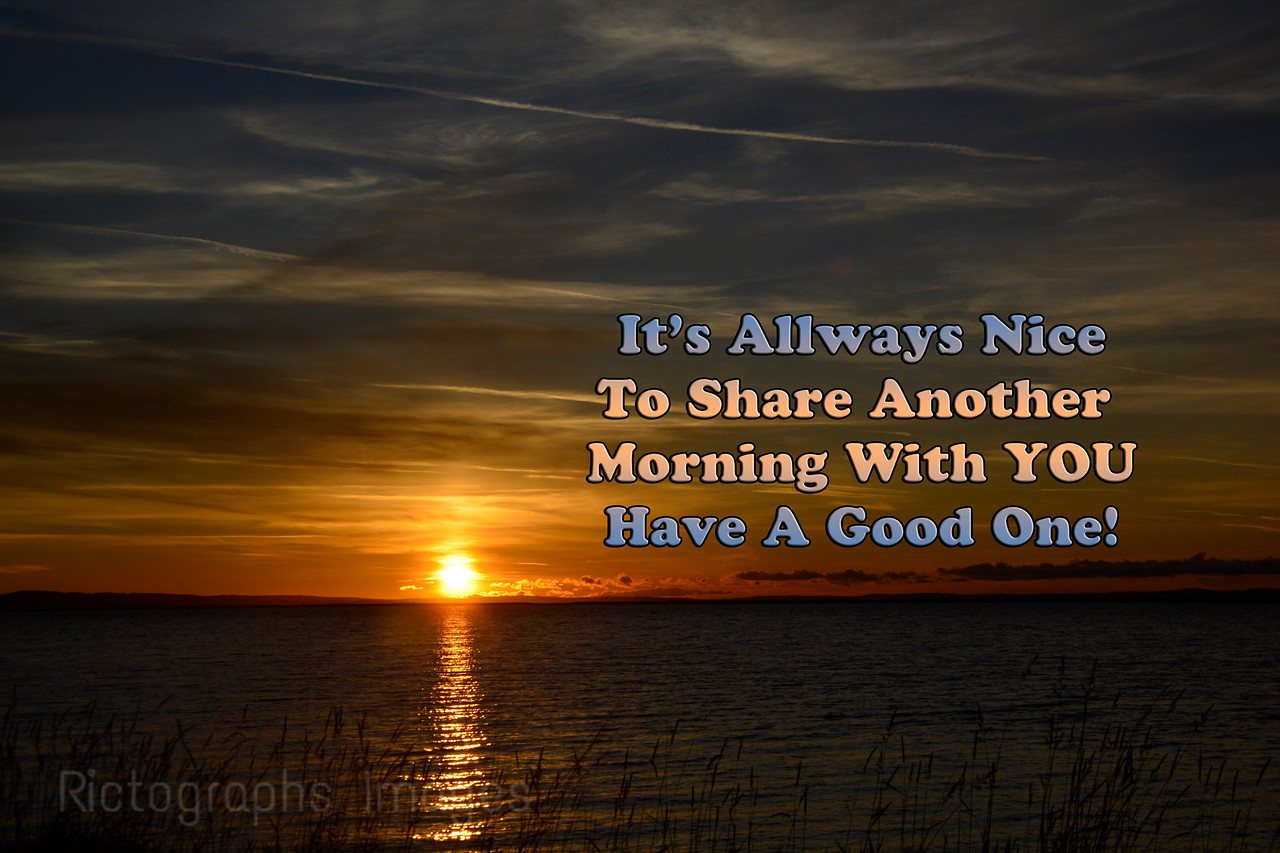 Have A Good One!<br /> A Photo Quote <br /> Rictographs Images