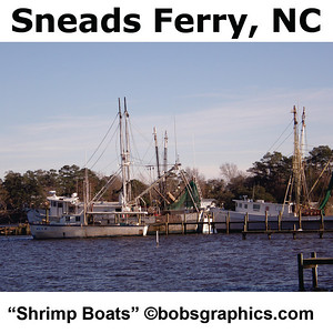 "SNEADS FERRY, NC ""SHRIMP BOATS"""
