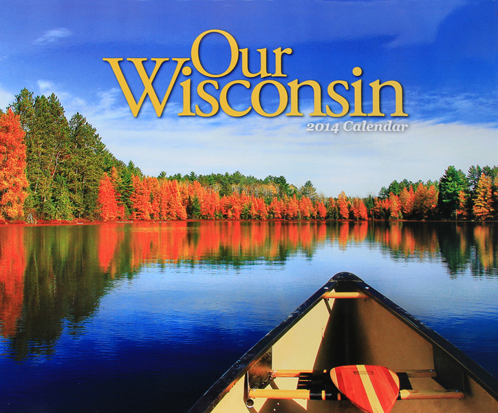 Our Wisconsin Magazine 2014 Calendar Cover Photo,and the month of September photo.