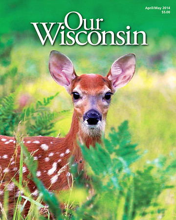Our Wisconsin Magazine Cover April & May 2014