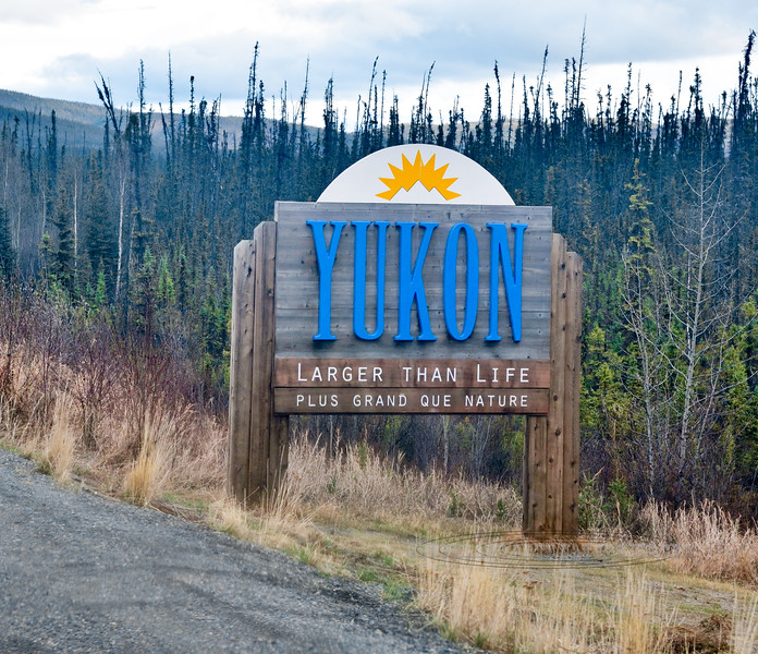 CANYK-2017.5.14#054.3. The greeting sign for the Yukon Territory Canada. What a great moto!