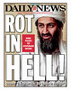 ROT IN HELL - Front page of the New York Daily News for Monday May 2, 2011.<br /> <br /> Obama: U.S. team kills Osama bin Laden in firefight.