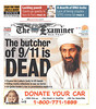 The butcher of 9/11 is DEAD - Front page of The Examiner San Francisco for Monday May 2, 2011.<br /> <br /> Obama: U.S. team kills Osama bin Laden in firefight.