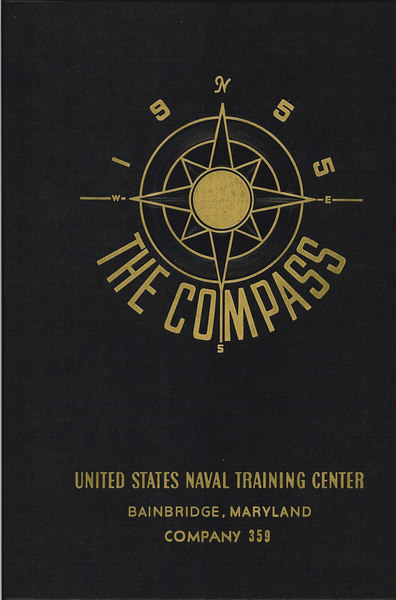 1955 THE COMPASS -- Graduation Annual of USNTC Bainbridge MD Company 359, 2nd Regiment (Camp Perry), 25th Battallion.  August 6th to October 19th, 1955.