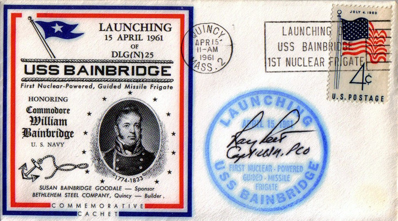First Day Cover (Commemorative Cachet) of the April 15, 1961 launching of USS BAINBRIDGE DLG(N)25 - First Nuclear-Powered Guided Missile Frigate Honoring Commodore William Bainbridge USN.  Susan Bainbridge Goodale - Sponsor.