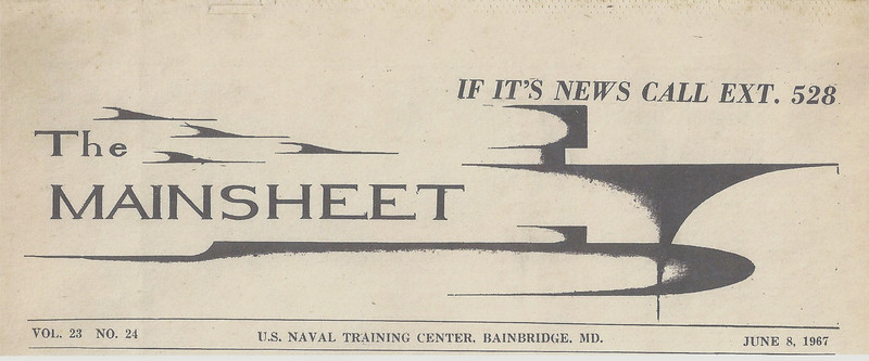 The Mainsheet Masthead from USNTC BAINBRIDGE MD, June 8,1967 - Vol. 23 No. 24.