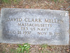 David C. Mellen TE(RM)3<br /> <br />  <br /> Birth: 1937 - Brookfield, Worcester County, Massachusetts, USA <br /> <br /> Death: 1957 - Honolulu,Territory of Hawaii<br /> <br />  Stationed with CINCPAC/CINCPACFLT Pearl Harbor, Territory of Hawaii.<br /> <br />  Family links: <br /> Parents:<br />  Frank Lewis Mellen (1908 - 1997)<br />  Grace E. Clark Mellen (1906 - 1946)<br /> <br />  Burial:<br />  Brookfield Cemetery <br /> Brookfield<br />  Worcester County<br />  Massachusetts, USA<br />  Plot: A 028