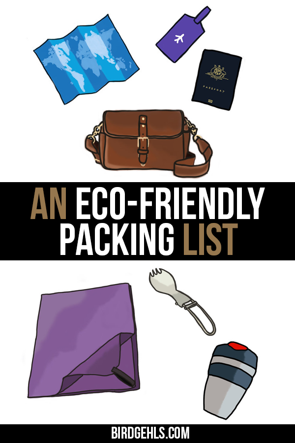 Looking to go green on your travels? Here's an eco-friendly packing list that you can follow, next time you go overseas. / #SustainableTravel / #ecotravel / #ecotraveller / #responsibletravel / #ecotraveler / #greentravel / #sustainability