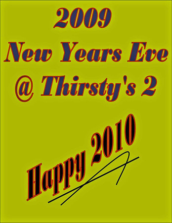 2009 New Years Eve Party @ Thirsty's 2