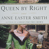Newburyport: Queen by Right a novel by Anne Easter Smith