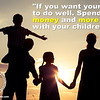 Spend time not money with your children