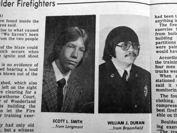 "Scott Smith and William Duran who died in the 1982 fatal fire training accident.<br />  For more photos of the fatal training accident go to  <a href=""http://www.dailycamera.com"">http://www.dailycamera.com</a><br /> DAILY CAMERA FILE PHOTOS"