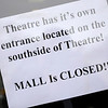 Don Knight | The Herald Bulletin<br /> A sign tells people that Mounds Mall is closed. Dr. Tavel and the theatre stayed open and have their own entrances.