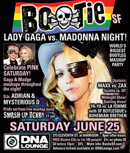 Bootie SF: Lady Gaga vs. Madonna Night, June 25, 2011 ii of ii