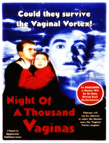 """The original 1949 Night Of A Thousand Vaginas movie poster. Theater owners set up a wind machine in the theater to simulate a """"vortex."""" Later, the studio changed the title to Night Has A Thousand Eyes and of course changed the poster."""