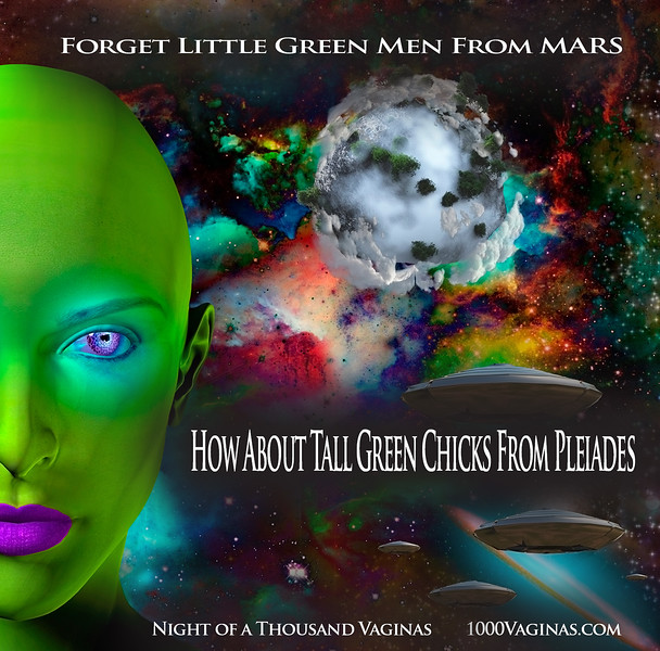 Forget Little Green Men From Mars - How About Tall Green Chicks From Pleiades?