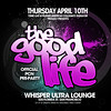 the Good Life @ Whisper --- 04/10/08 [18+] :