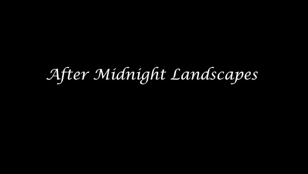 After Midnight Landscapes 4