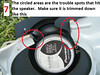 The circled areas are the trouble spots that hit the speaker.  Make sure it is trimmed down like this.