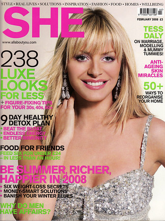"SHE MAGAZINE FEB 2008<br /> FRONT COVER<br /> <br /> <a href=""http://www.allaboutyou.com/home/channel~index?source=3"">http://www.allaboutyou.com/home/channel~index?source=3</a>"