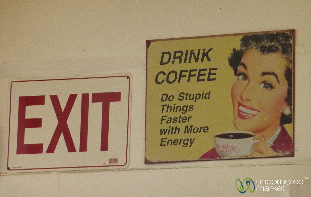 Humorous Sign About Coffee - Oxnard, California