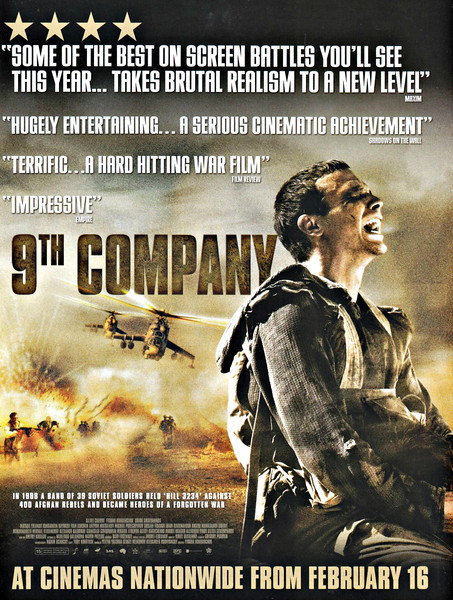9TH COMPANY (2005) - There are a great many films coming out of Russia since the collapse of the Soviet Union and many of them are very good, dealing with subjects not necessarily well known in the West. This excellent film is a very good example. The film is based on a true story of the 9th Company during the Soviet invasion in Afghanistan in the 1980's. Young Soviet Army recruits are sent from a boot camp into the middle of the war in Afghanistan. The young soldiers are pitifully prepared for the realities of this dirty and brutal war. It emphasises the futility of trying to conquer the Aghans, something that even Alexander the Great could not achieve.