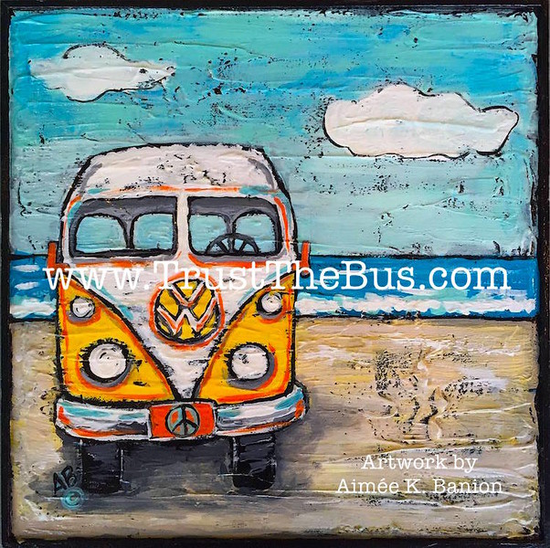 """Trust The Bus: Sunshine Session"" Painting & Giclee by Aimee K. Wiles Banion"