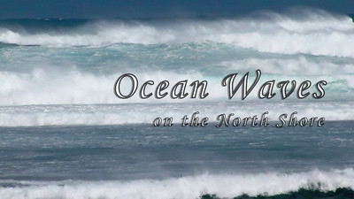 Ocean Waves on the North Shore Oahu, Hawaii  Music: Spirit of Winonah by Andy Quin