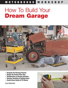 How to Build Your Dream Garage (Motorbooks, 2008)