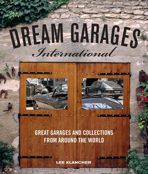 Dream Garages International (Motorbooks, 2011)