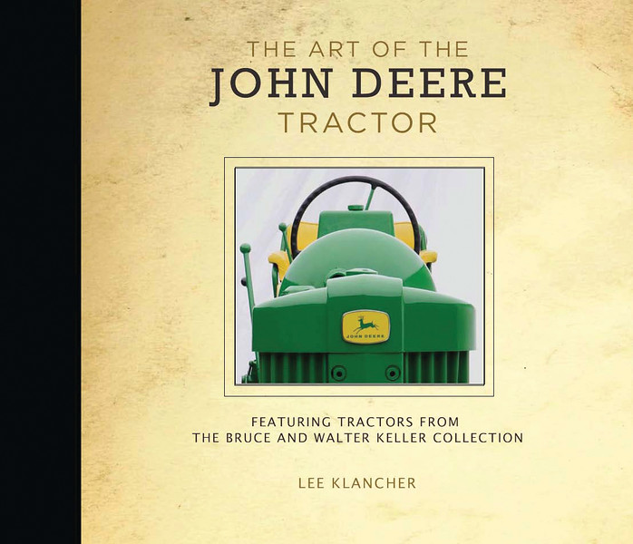 The Art of the John Deere Tractor (Voyageur Press, 2011)