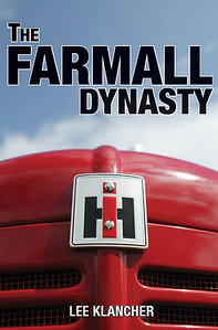 The Farmall Dynasty (Octane Press, 2008)
